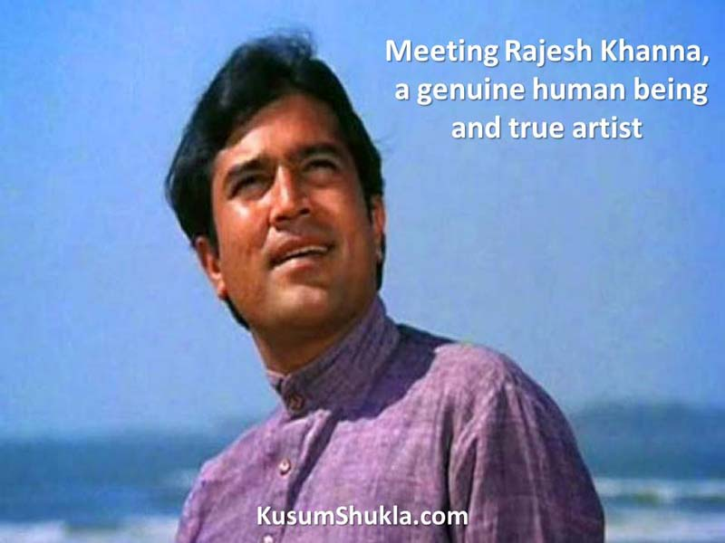 Meeting Rajesh Khanna in person