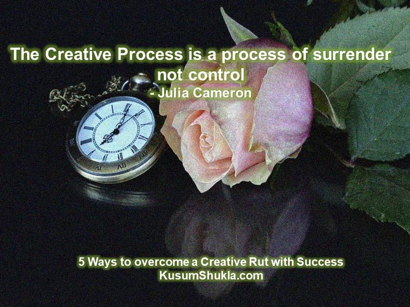 Creativity requires surrendering to the Muse, not controlling it