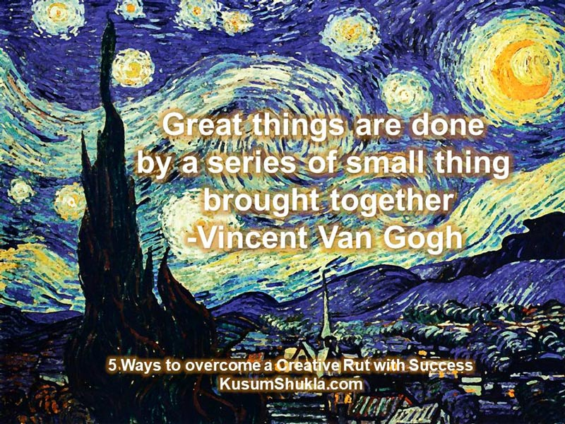 Vincent Van Gogh quote on Creative Rut